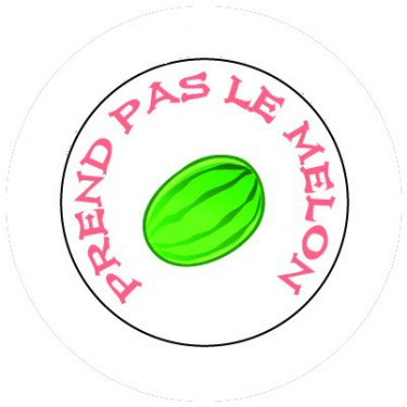 BADGESAGOGO.FR - Badge 25mm Prend pas le melon
