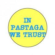 Badge 25mm In pastaga we trust