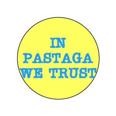 Badge 25mm In pastaga we trust