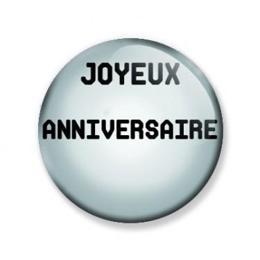 Badge 25mm JOYEUX ANNIVERSAIRE
