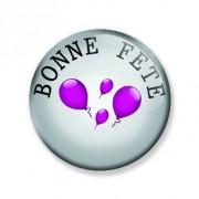 Badge 25mm BONNE FETE