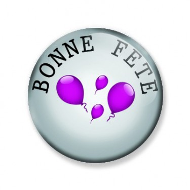 Badge 25mm BONNE FETE