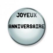 Badge 38 mm JOYEUX ANNIVERSAIRE