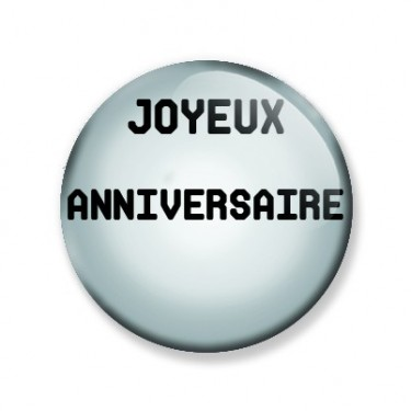 Badge 59 mm JOYEUX ANNIVERSAIRE
