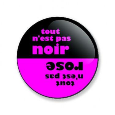 Badge tout n'est pas rose 38 mm