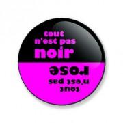 Badge tout n'est pas rose 59 mm