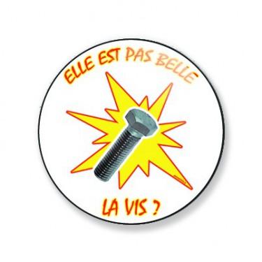 Badge elle est pas belle la vis 38 mm